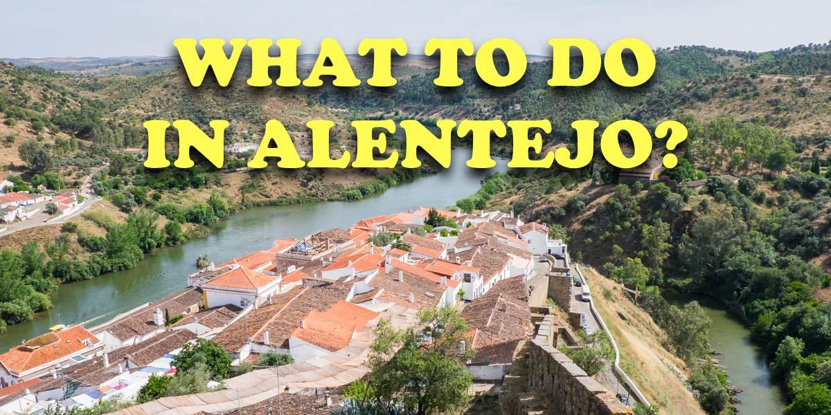 What to do in Alentejo | Activities in Alentejo, Portugal