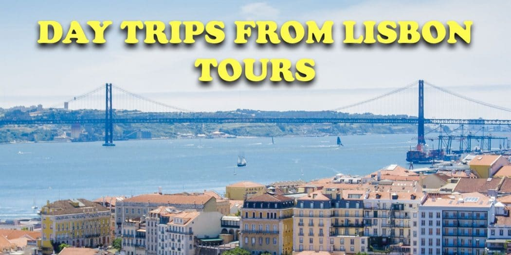day trips from lisbon tours